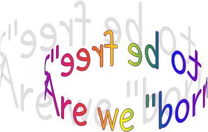 r we born 2 b free